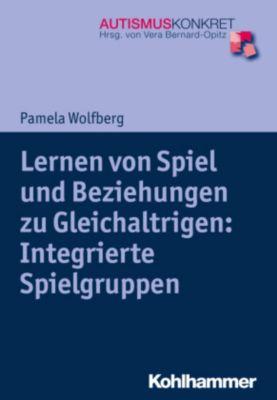 Lernen von Spiel und Beziehungen zu Gleichaltrigen: Integrierte Spielgruppen - Pamela Wolfberg  