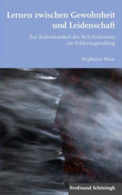 Lernen zwischen Gewohnheit und Leidenschaft - Stephanie Mian |