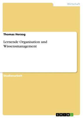 Lernende Organisation und Wissensmanagement, Thomas Herzog