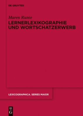 Lernerlexikographie und Wortschatzerwerb, Maren Runte