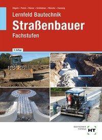 Lernfeld Bautechnik, Straßenbauer Fachstufen, Peter Hägele, Daniel Polzin, Marion Riener, Heinz Schliebner, Rüdiger Wenzke, Joachim Zwanzig