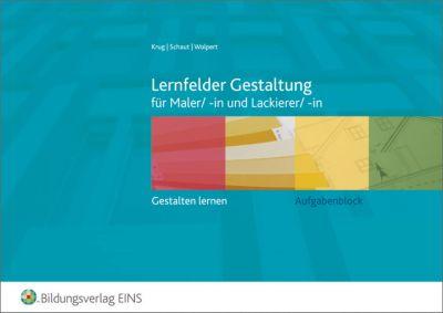 Lernfelder Gestaltung für Maler/-in und Lackierer/-in, Rudolf Krug, Josef Schaut, Gisela Wolpert