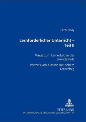 Lernförderlicher Unterricht - Teil II, Peter May
