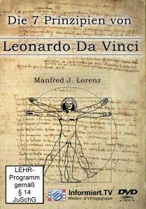 Lernimpulse TV - Die 7 Prinzipien von Leonardo Da Vinci, Manfred J. Lorenz