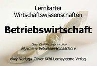 Lernkartei Einführung in die Betriebswirtschaft, Lernkarten, Oliver Kühl