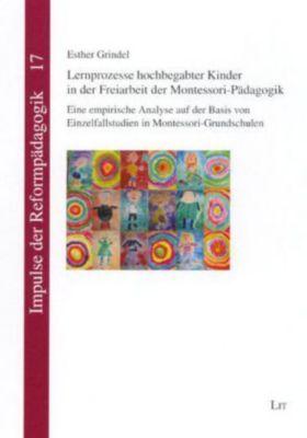 Lernprozesse hochbegabter Kinder in der Freiarbeit der Montessori-Pädagogik, Esther Grindel