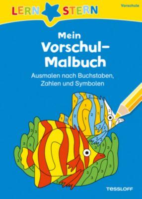 LERNSTERN Mein Vorschul-Malbuch. Ausmalen nach Buchstaben, Zahlen und Symbolen - Julia Meyer pdf epub