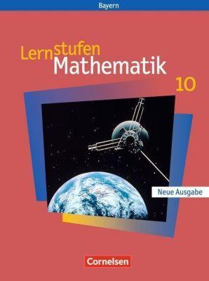 Lernstufen Mathematik, Hauptschule Bayern, Neue Ausgabe: 10. Jahrgangsstufe, Schülerbuch
