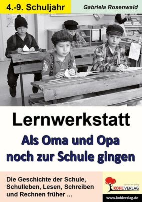 Lernwerkstatt Als Oma und Opa noch zur Schule gingen, Gabriela Rosenwald