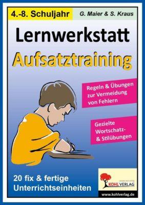 Lernwerkstatt Aufsatztraining, Stefanie Kraus, Gerlinde Maier