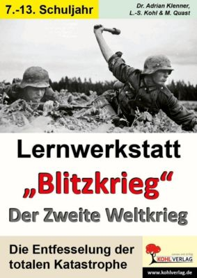 Lernwerkstatt Blitzkrieg - Der Zweite Weltkrieg, Adrian Klenner, Lynn S Kohl
