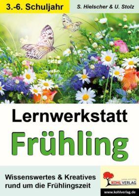Lernwerkstatt Den Frühling kennen lernen, Ulrike Stolz, Sylvia Hielscher