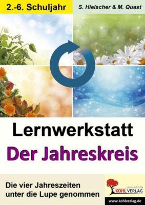 Lernwerkstatt Der Jahreskreis... oder: Unsere Jahreszeiten, Moritz Quast, Silvia Hielscher
