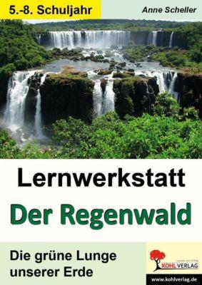 Lernwerkstatt Der Regenwald, Anne Scheller
