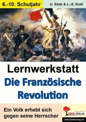 Lernwerkstatt Die Französische Revolution, Ulrike Stolz, Lynn S Kohl