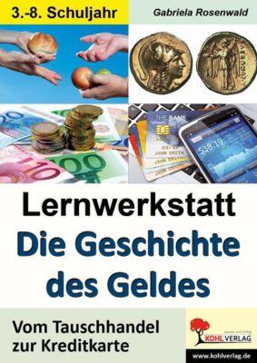 Lernwerkstatt Die Geschichte des Geldes, Gabriela Rosenwald