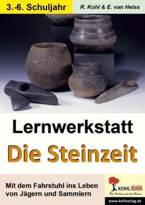 Lernwerkstatt Die Steinzeit, Rüdiger Kohl, Erich van Heiss