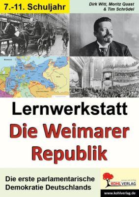 Lernwerkstatt Die Weimarer Republik, Dirk Witt, Moritz Quast, Tim Schrödel