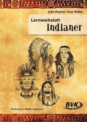 Lernwerkstatt Indianer, Julia Bracke, Anja Walter