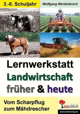 Lernwerkstatt Landwirtschaft früher und heute, Wolfgang Wertenbroch