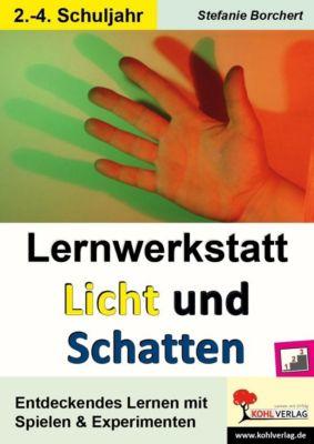 Lernwerkstatt Licht und Schatten, Stefanie Borchert