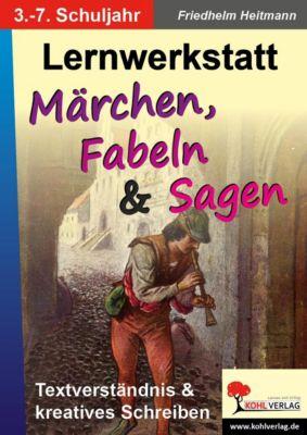 Lernwerkstatt Märchen, Fabeln & Sagen, Friedhelm Heitmann