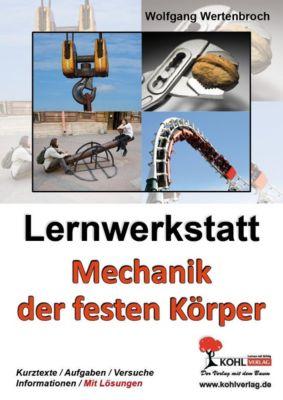 Lernwerkstatt Mechanik der festen Körper, Wolfgang Wertenbroch