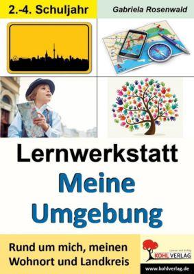 Lernwerkstatt Meine Umgebung, Gabriela Rosenwald