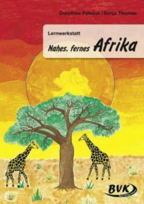 Lernwerkstatt Nahes, fernes Afrika, Dorothee Pakulat, Sonja Thomas