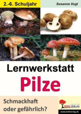 Lernwerkstatt Pilze, Susanne Vogt