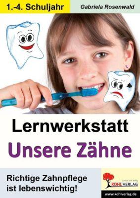 Lernwerkstatt Unsere Zähne, Gabriela Rosenwald
