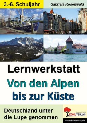 Lernwerkstatt von den Alpen bis zur Küste, Gabriela Rosenwald
