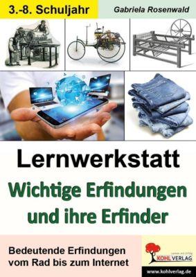Lernwerkstatt Wichtige Erfindungen und ihre Erfinder, Gabriela Rosenwald