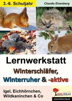 Lernwerkstatt Winterschläfer, Winterruher & -aktive, Claudia Eisenberg