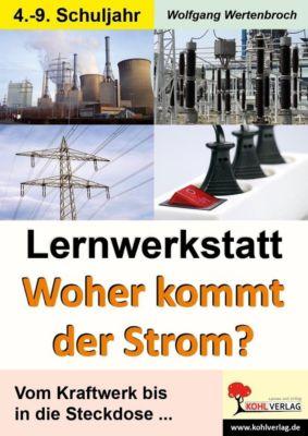Lernwerkstatt Woher kommt der Strom?, Wolfgang Wertenbroch