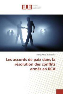 Les accords de paix dans la résolution des conflits armés en RCA, Patrick Alexis Ze Essomba