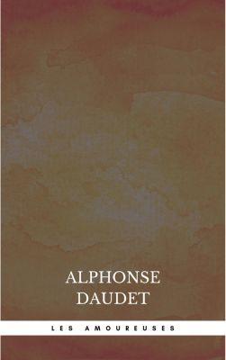 Les Amoureuses, Alphonse Daudet