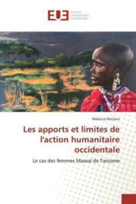 Les apports et limites de l'action humanitaire occidentale, Rébecca McCann