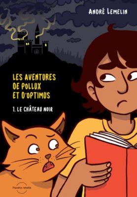 Les aventures de Pollux et d'Optimus: Les aventures de Pollux et d'Optimus, André Lemelin