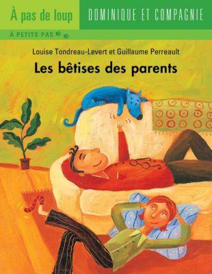 Les bêtises: Les bêtises des parents, Louise Tondreau-Levert