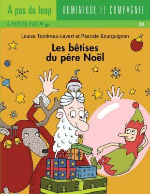 Les bêtises: Les bêtises du père Noël, Louise Tondreau-Levert