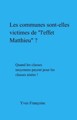 Les communes sont-elles victimes de l'effet Matthieu ?, Yves Françoise