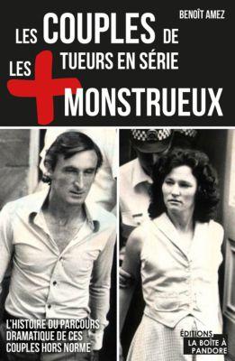 Les couples de tueurs en série les plus monstrueux, Benoît Amez