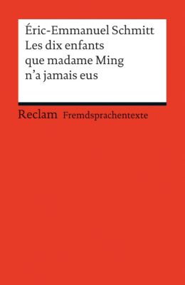 Les dix enfants que Madame Ming n'a jamais eus - Eric-Emmanuel Schmitt |