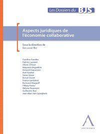 Les Dossiers du BJS: Aspects juridiques de l'économie collaborative, Collectif