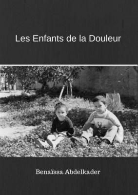 Les Enfants de la Douleur, Abdelkader Benaïssa