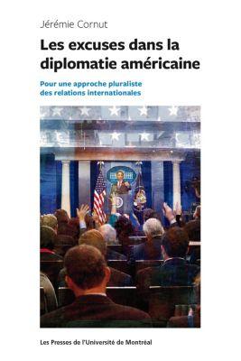 Les excuses dans la diplomatie américaine, Cornut Jérémie