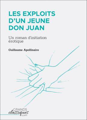 Les Exploits d'un jeune Don Juan, Guillaume Apollinaire