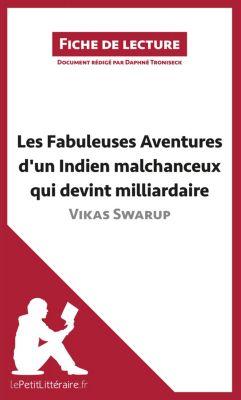 Les Fabuleuses Aventures d'un Indien malchanceux qui devint milliardaire de Vikas Swarup (Fiche de lecture), lePetitLittéraire.fr, Daphné Troniseck