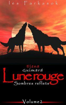 Les Farkasok: Les Farkasok - Lune Rouge 2 : Sombres reflets, Elena Guimard
